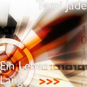 Ein Leben Lang - Tami Jade